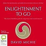 Enlightenment to Go | David Michie