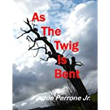 As the Twig is Bent: A Matt Davis Mystery (The Matt Davis Mystery Series) ~ Joe Perrone Jr