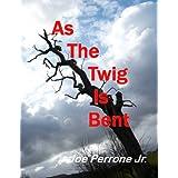 As the Twig is Bent: A Matt Davis Mystery ~ Joe Perrone Jr