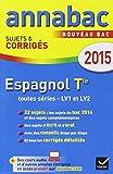 Annales Annabac 2015 Espagnol Tle LV1 et LV2: sujets et corrigés du bac - Terminale
