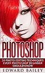 Photoshop: 20 Photo Editing Technique...