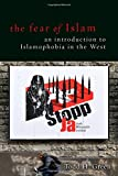 "Todd Green, ""The Fear of Islam: An Introduction to Islamophobia in the West"" (Fortress Press, 2015)"