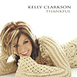 Songtexte von Kelly Clarkson - Thankful