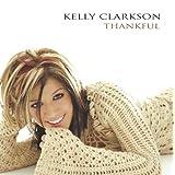 Thankful ~ Kelly Clarkson