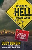 Amazon.com: When All Hell Breaks Loose: Stuff You Need to Survive When Disaster Strikes (NONE) eBook: Cody Lundin, Russell L. Miller, Christopher Marchetti: Kindle Store