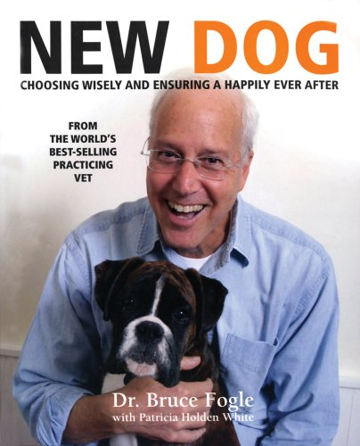 New Dog: Choosing Wisely and Ensuring a Happily Ever After - Bruce Fogle Review | Shopswell