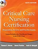 img - for Critical Care Nursing Certification: Preparation, Review, and Practice Exams, Sixth Edition (Critical Care Certification (Ahrens)) book / textbook / text book