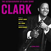 Clark: The Autobiography of Clark Terry | [Clark Terry]