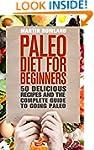 Paleo: Paleo Diet For Beginners: 50 D...