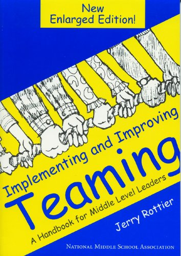 Implementing and Improving Teaming: A Handbook for Middle...