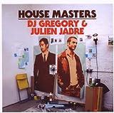 echange, troc Dj Gregory & Julien Jabre - House Masters: Dj Gregory / Julien Jabre