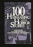 100 Hair Raising Little Horror Stories