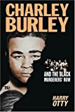 Charley Burley and the Black Murderers Row
