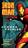 Iron Man: Femmes Fatales (0345506855) by Greenberger, Robert