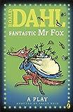Roald Dahl Fantastic Mr Fox: A Play (Puffin Story Books)