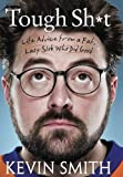 Tough Sh*t : Life Advice from a Fat Lazy Slob Who Did Good- Signed Edition