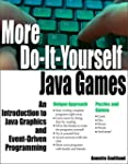 More Do-It-Yourself Java Games: An In...