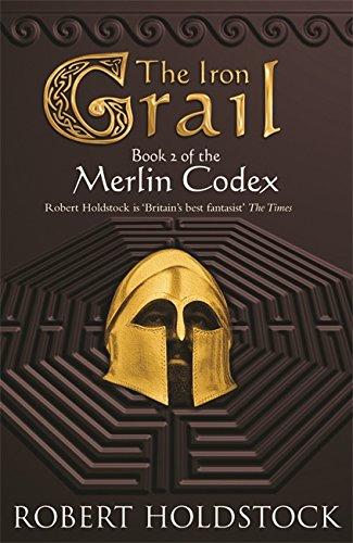 The Iron Grail (Merlin Codex, #2)