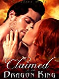 img - for Claimed by the Dragon King (Kissed by Fire Book 4) book / textbook / text book