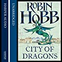 City of Dragons: The Rain Wild Chronicles, Book 3 Audiobook by Robin Hobb Narrated by Saskia Butler