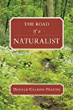 The Road of a Naturalist (Donald Culross Peattie Library)