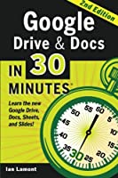 Google Drive & Docs in 30 Minutes, 2nd Edition Front Cover