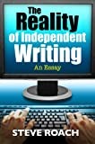 The Reality of Independent Writing
