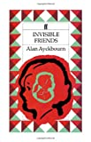 Invisible Friends (0571144764) by Ayckbourn, Alan
