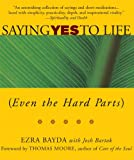 Saying Yes to Life: (Even the Hard Parts)