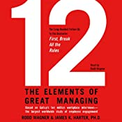 12: The Elements of Great Managing | [Rodd Wagner, James K. Harter]