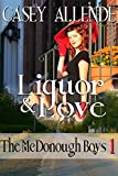 Liquor & Love (The McDonough Boys Book 1)