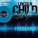 Frequenz (Jeremy Logan 4) Hörbuch von Lincoln Child Gesprochen von: Stefan Wilkening