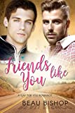 img - for Friends Like You: A Gay For You Romance book / textbook / text book