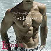 His Unexpected Lover: The Thorpe Brothers, Book 2 | Elizabeth Lennox