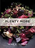 Plenty More: Vibrant Vegetable Cooking from Londons Ottolenghi