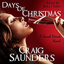 Days of Christmas: A Sarah House Novel Audiobook by Craig Saunders Narrated by Molly King