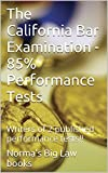 The California Bar Examination - 85% Performance Tests (e-book): e book, Writers of 2 published performance tests! !! Feb 2012!! ! !! !