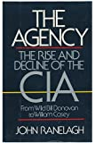 Agency: The Rise and Decline of the CIA