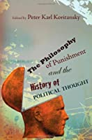 The Philosophy of Punishment and the History of Political Thought