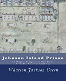img - for By Wharton Jackson Green Johnson Island Prison: An Original Compilation With Photos From The American Civil War [Paperback] book / textbook / text book