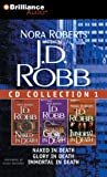 Nora Roberts J.D. Robb CD Collection 1: Naked in Death/Glory in Death/Immortal in Death
