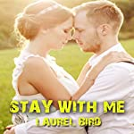 Stay with Me | Laurel Bird