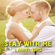 Stay with Me Audiobook by Laurel Bird Narrated by Kevin L. Knights