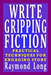 Write Gripping Fiction: Practical Tec...