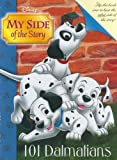 My Side of the Story: 101 Dalmatians (0786835206) by Skinner, Daphne