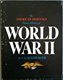 The American Heritage Picture History of World War II: Two Volumes Plus World War II Chronology in Slipcase