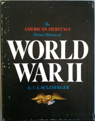 The American heritage picture history of World War II,, C. L Sulzberger