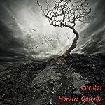 Cuentos de Horacio Quiroga [Stories of Horacio Quiroga] | Horacio Quiroga