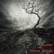 Cuentos de Horacio Quiroga [Stories of Horacio Quiroga] | [Horacio Quiroga]