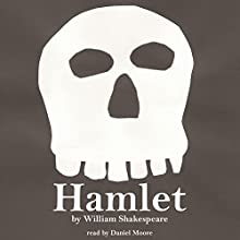 William Shakespeare's Hamlet (       UNABRIDGED) by William Shakespeare Narrated by Daniel Moore